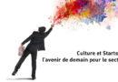 Culture et Starts-Up – l'avenir de demain pour le secteur