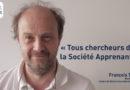 Tous chercheurs dans la Société Apprenante – François TADDEI